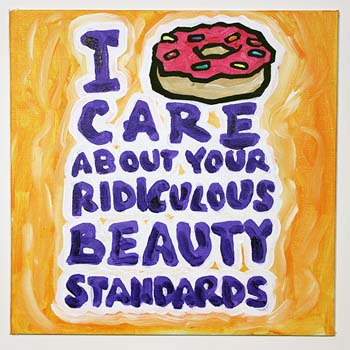 I Donut Care About Your Ridiculous Beauty Standards